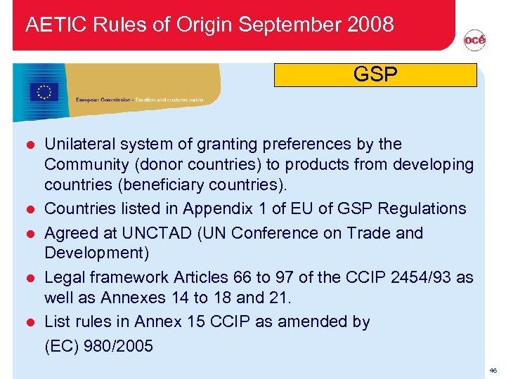 AETIC Rules of Origin September 2008 GSP l l l Unilateral system of granting