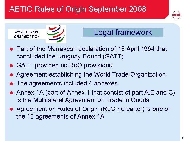 AETIC Rules of Origin September 2008 WORLD TRADE ORGANIZATION l l l Legal framework