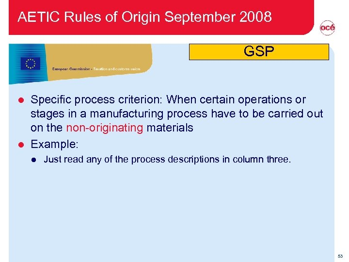 AETIC Rules of Origin September 2008 GSP Specific process criterion: When certain operations or