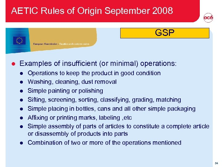 AETIC Rules of Origin September 2008 GSP l Examples of insufficient (or minimal) operations: