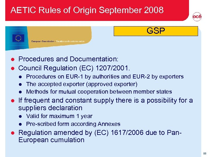 AETIC Rules of Origin September 2008 GSP Procedures and Documentation: l Council Regulation (EC)