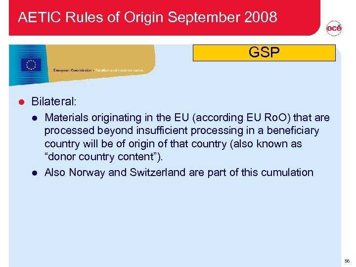 AETIC Rules of Origin September 2008 GSP l Bilateral: l l Materials originating in