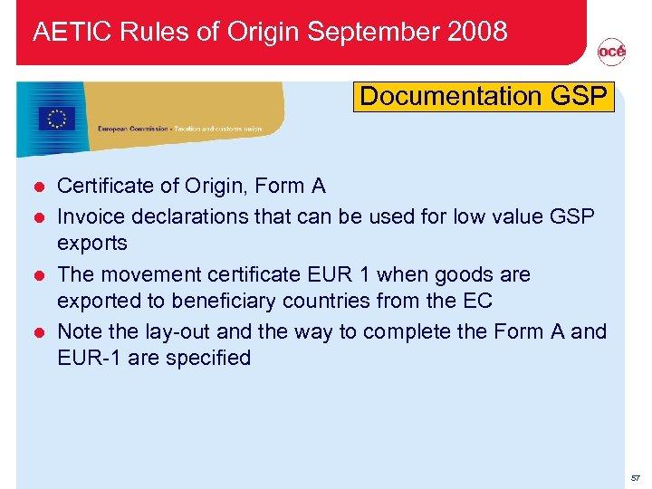 AETIC Rules of Origin September 2008 Documentation GSP Certificate of Origin, Form A l