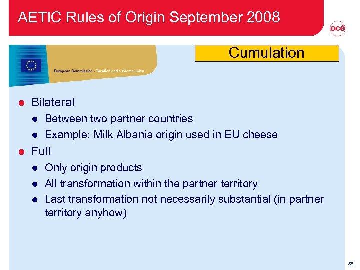 AETIC Rules of Origin September 2008 Cumulation l Bilateral l Between two partner countries