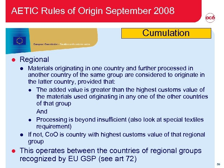 AETIC Rules of Origin September 2008 Cumulation l Regional l Materials originating in one