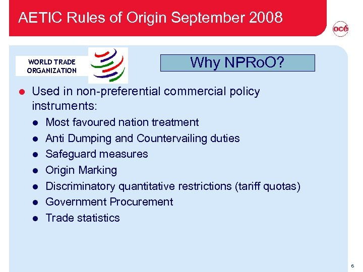 AETIC Rules of Origin September 2008 WORLD TRADE ORGANIZATION l Why NPRo. O? Used
