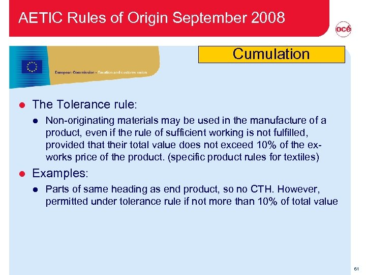 AETIC Rules of Origin September 2008 Cumulation l The Tolerance rule: l l Non-originating