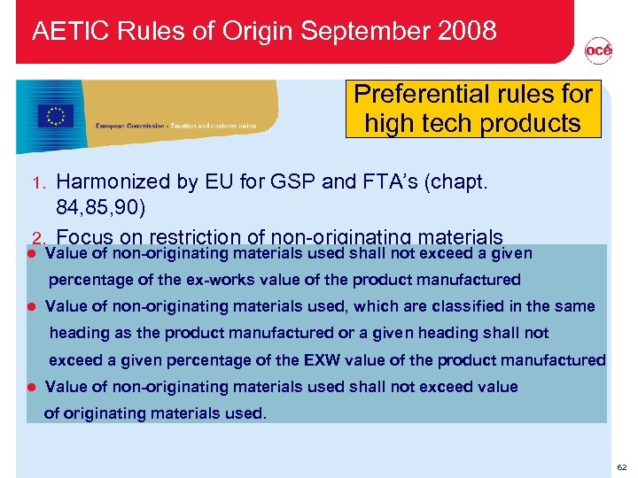 AETIC Rules of Origin September 2008 Preferential rules for high tech products Harmonized by