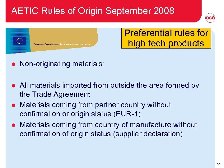 AETIC Rules of Origin September 2008 Preferential rules for high tech products l Non-originating