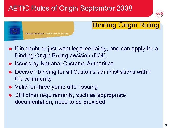 AETIC Rules of Origin September 2008 Binding Origin Ruling l l l If in