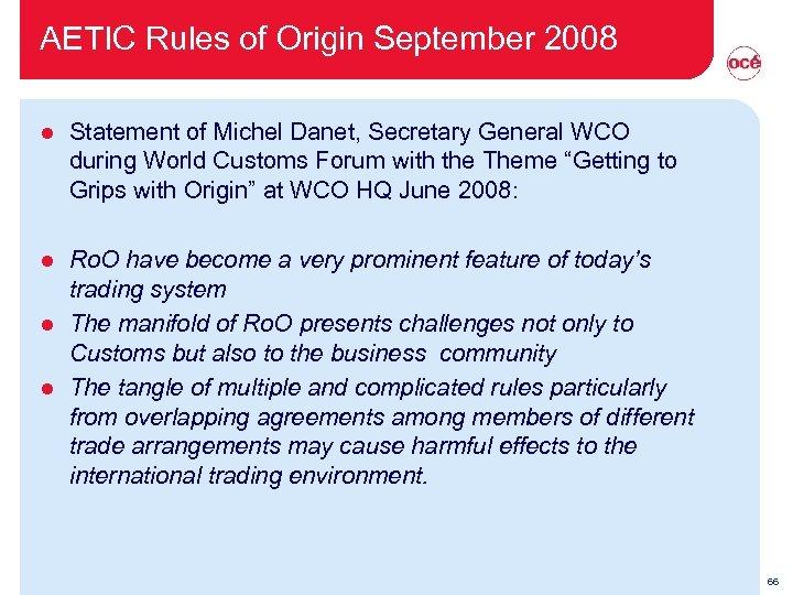 AETIC Rules of Origin September 2008 l Statement of Michel Danet, Secretary General WCO
