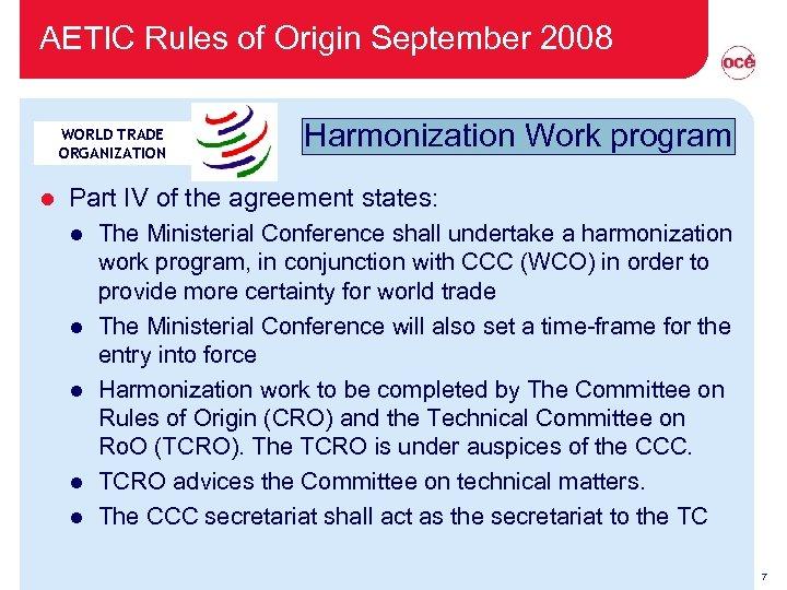 AETIC Rules of Origin September 2008 WORLD TRADE ORGANIZATION l Harmonization Work program Part