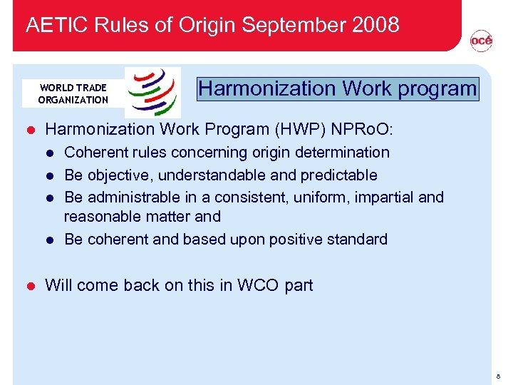 AETIC Rules of Origin September 2008 WORLD TRADE ORGANIZATION l Harmonization Work Program (HWP)