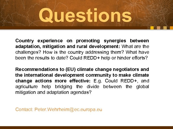 Questions Country experience on promoting synergies between adaptation, mitigation and rural development: What are