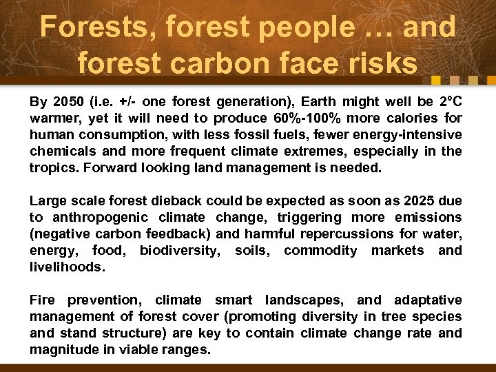 Forests, forest people … and forest carbon face risks By 2050 (i. e. +/-