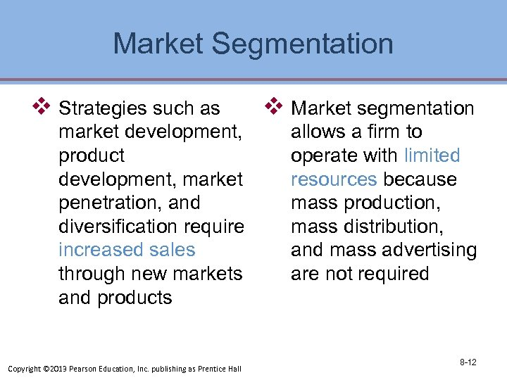 Market Segmentation v Strategies such as market development, product development, market penetration, and diversification
