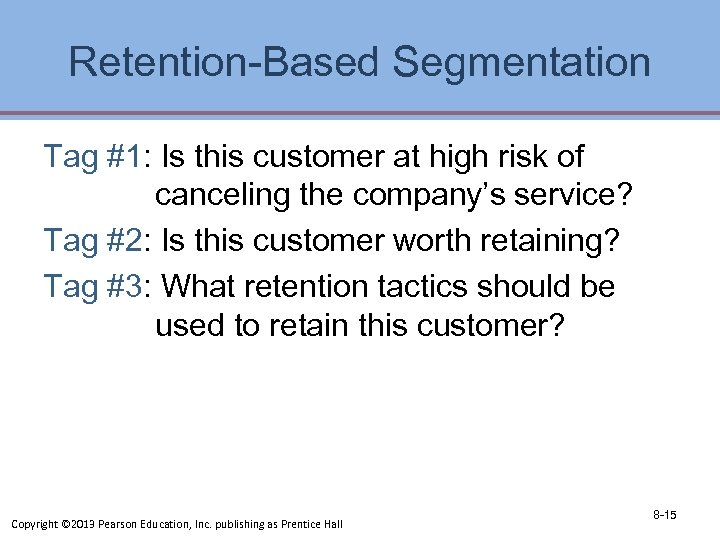 Retention-Based Segmentation Tag #1: Is this customer at high risk of canceling the company's