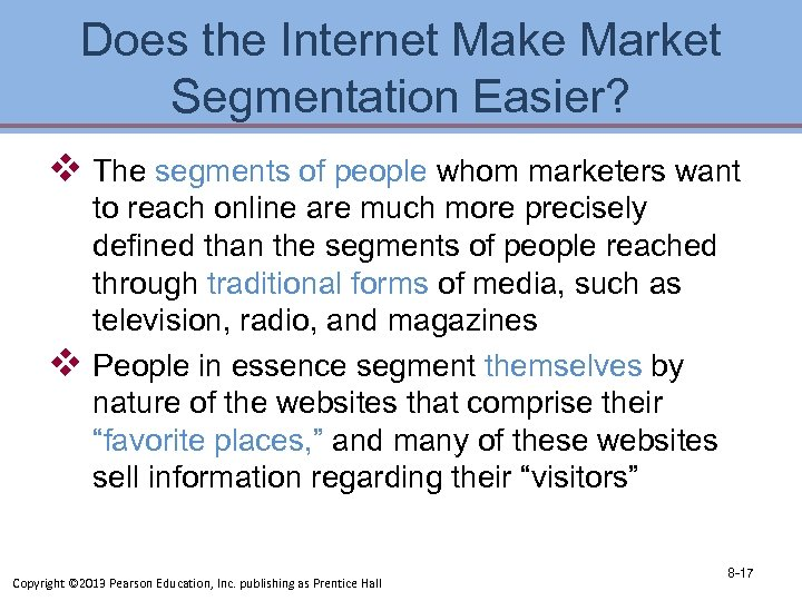 Does the Internet Make Market Segmentation Easier? v The segments of people whom marketers