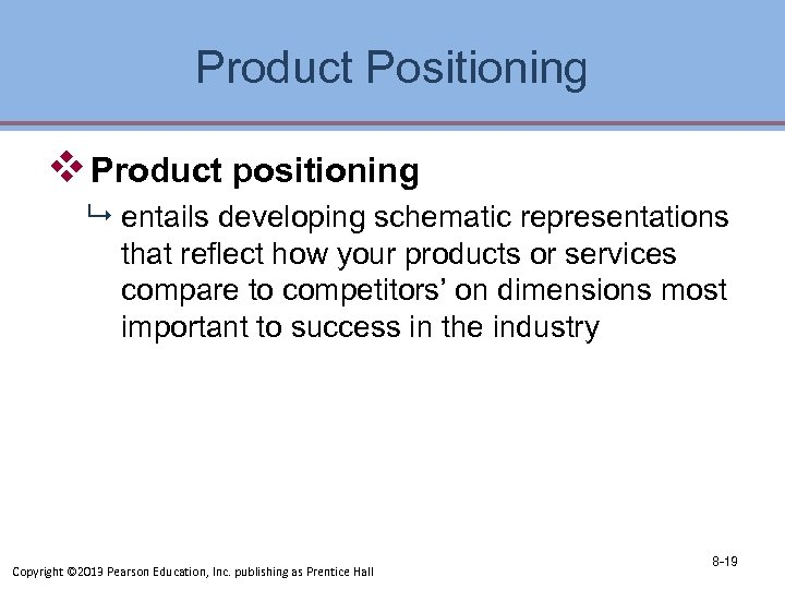 Product Positioning v Product positioning 9 entails developing schematic representations that reflect how your