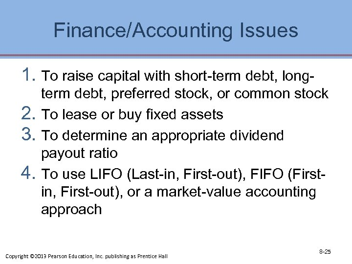 Finance/Accounting Issues 1. To raise capital with short-term debt, longterm debt, preferred stock, or