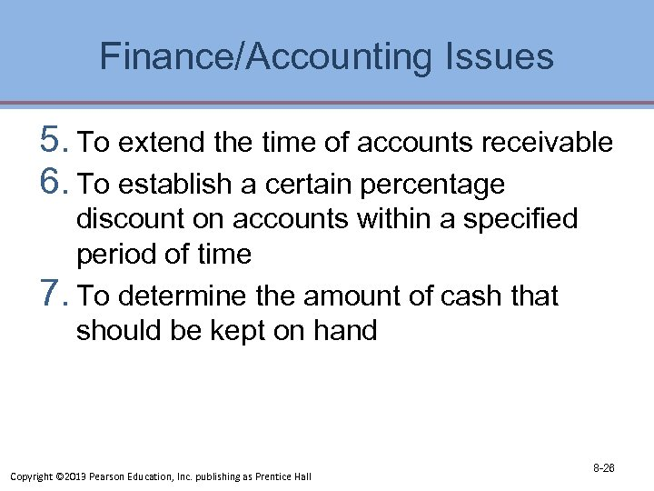 Finance/Accounting Issues 5. To extend the time of accounts receivable 6. To establish a