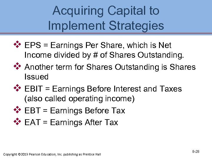 Acquiring Capital to Implement Strategies v EPS = Earnings Per Share, which is Net