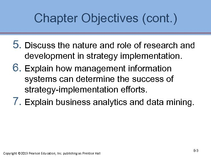 Chapter Objectives (cont. ) 5. Discuss the nature and role of research and development