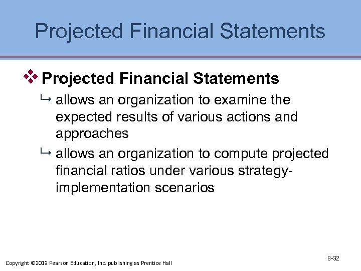 Projected Financial Statements v Projected Financial Statements 9 allows an organization to examine the
