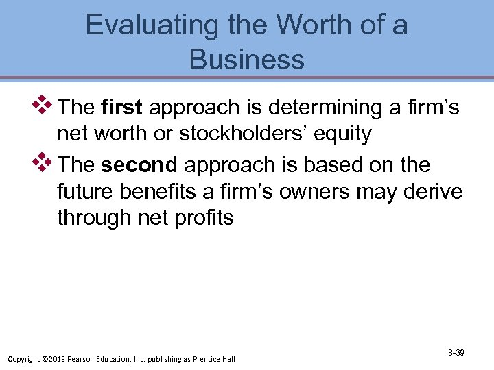 Evaluating the Worth of a Business v The first approach is determining a firm's