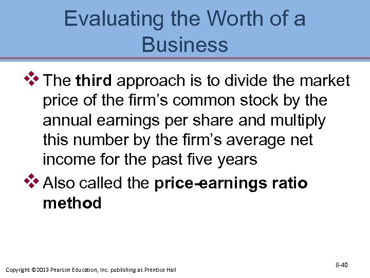 Evaluating the Worth of a Business v The third approach is to divide the