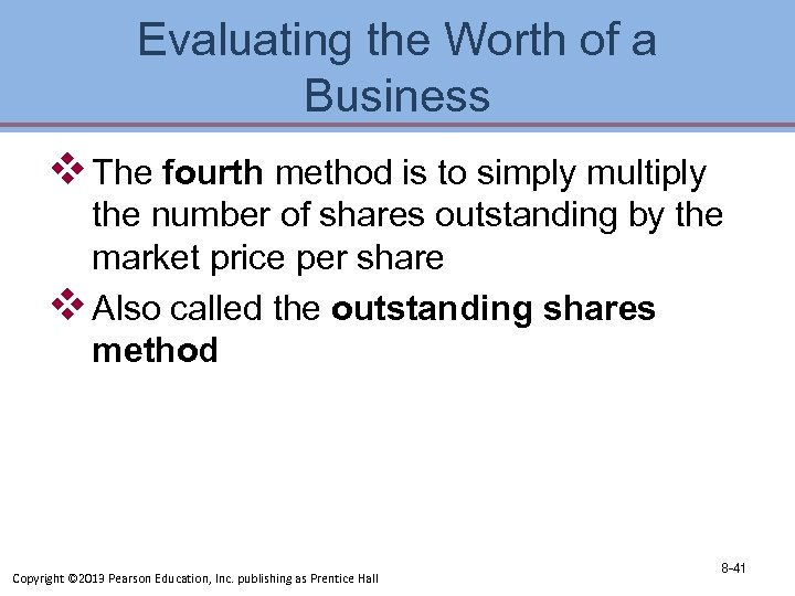 Evaluating the Worth of a Business v The fourth method is to simply multiply
