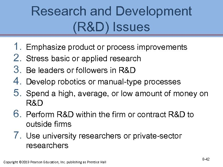 Research and Development (R&D) Issues 1. 2. 3. 4. 5. 6. 7. Emphasize product