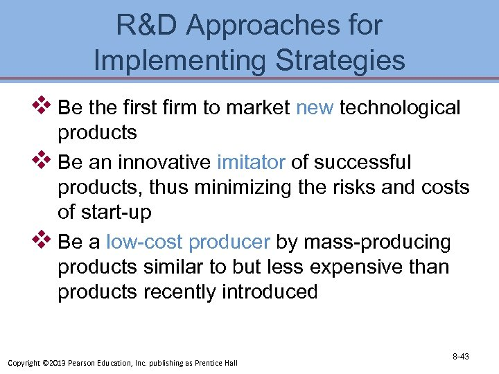 R&D Approaches for Implementing Strategies v Be the first firm to market new technological
