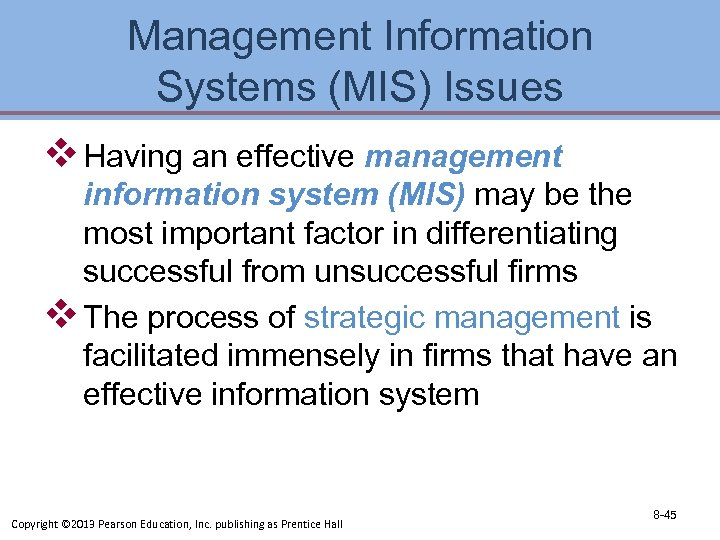 Management Information Systems (MIS) Issues v Having an effective management information system (MIS) may