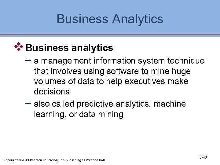 Business Analytics v Business analytics 9 a management information system technique that involves using