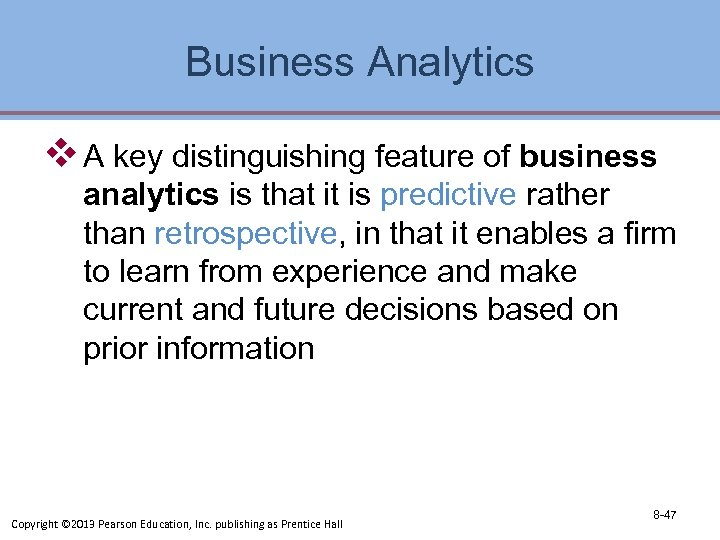 Business Analytics v A key distinguishing feature of business analytics is that it is