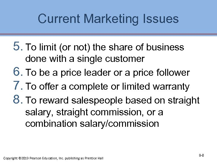 Current Marketing Issues 5. To limit (or not) the share of business done with