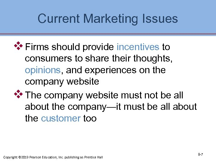 Current Marketing Issues v Firms should provide incentives to consumers to share their thoughts,
