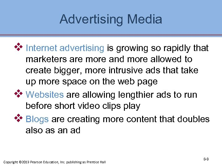 Advertising Media v Internet advertising is growing so rapidly that marketers are more and