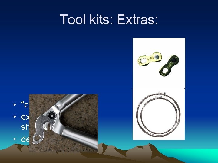 "Tool kits: Extras: • ""chain links"", • extra brake cable & shifter cables •"