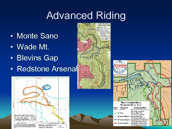 Advanced Riding • • Monte Sano Wade Mt. Blevins Gap Redstone Arsenal