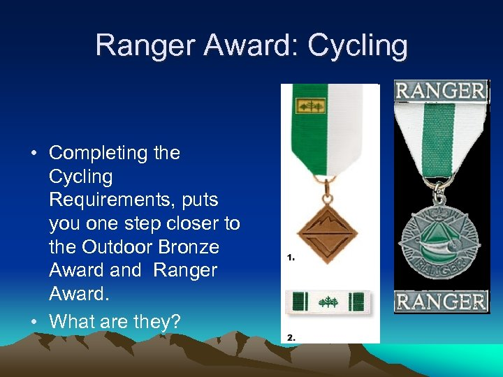 Ranger Award: Cycling • Completing the Cycling Requirements, puts you one step closer to