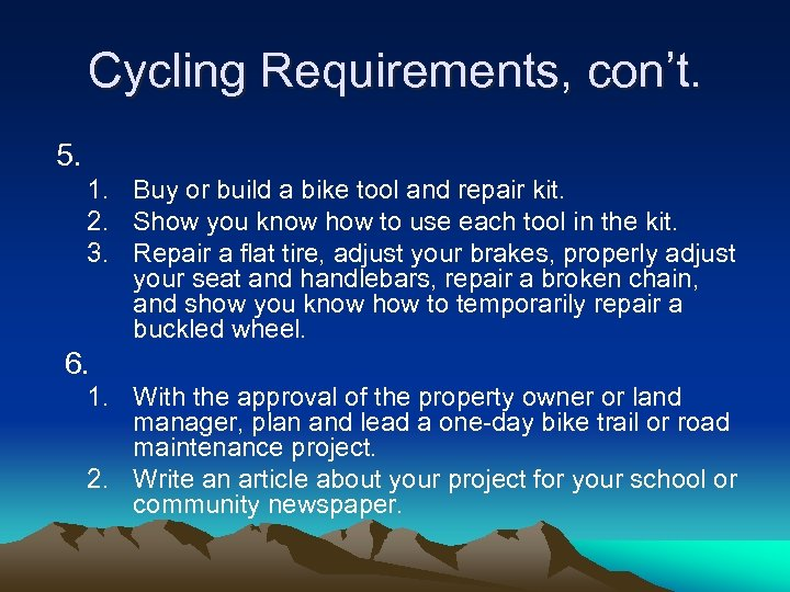 Cycling Requirements, con't. 5. 1. Buy or build a bike tool and repair kit.