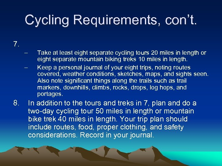 Cycling Requirements, con't. 7. – – 8. Take at least eight separate cycling tours