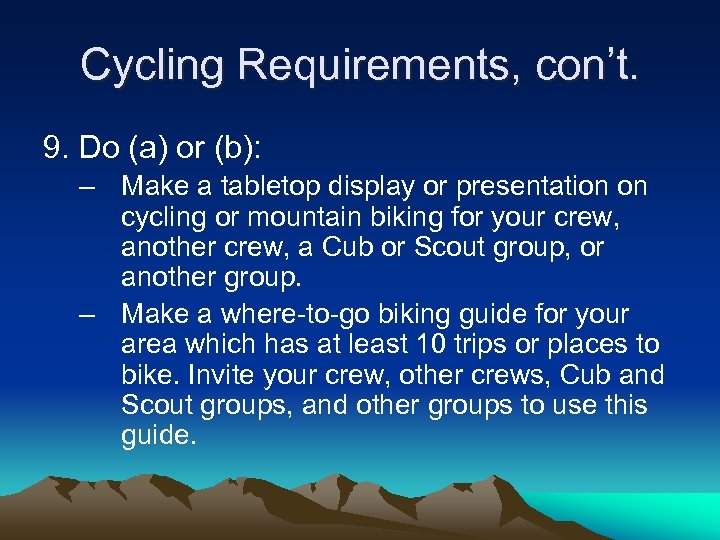 Cycling Requirements, con't. 9. Do (a) or (b): – Make a tabletop display or