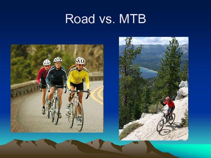 Road vs. MTB