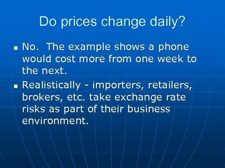 Do prices change daily? n n No. The example shows a phone would cost