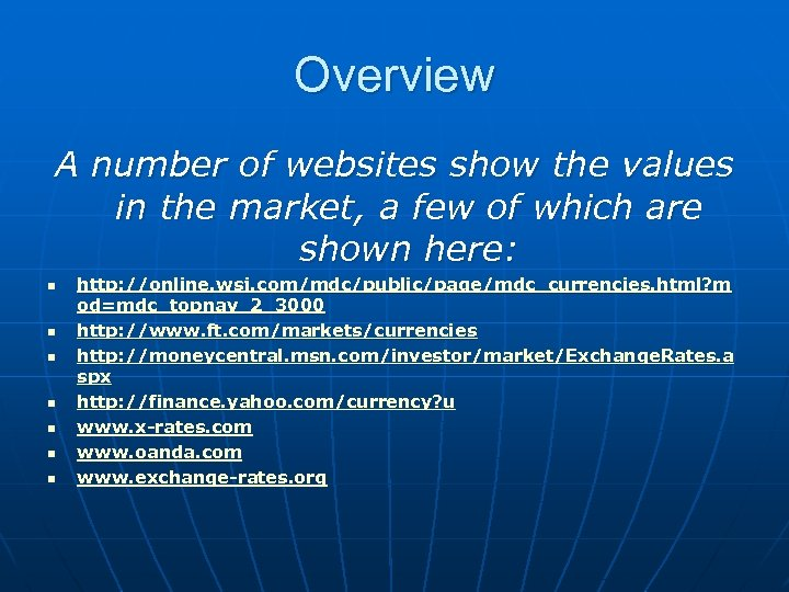 Overview A number of websites show the values in the market, a few of