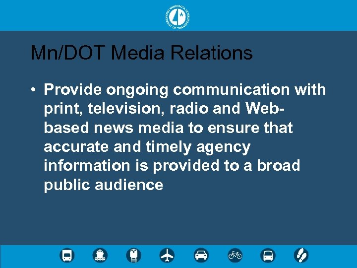 Mn/DOT Media Relations • Provide ongoing communication with print, television, radio and Webbased news