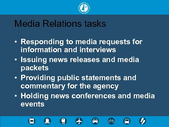 Media Relations tasks • Responding to media requests for information and interviews • Issuing